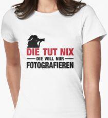 Fotografin: Die tut nix, die will nur fotografieren!  T-Shirt