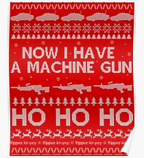NOW I HAVE A MACHINE GUN - DIE HARD Poster
