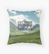 Let Your Puppy Soul Free Throw Pillow