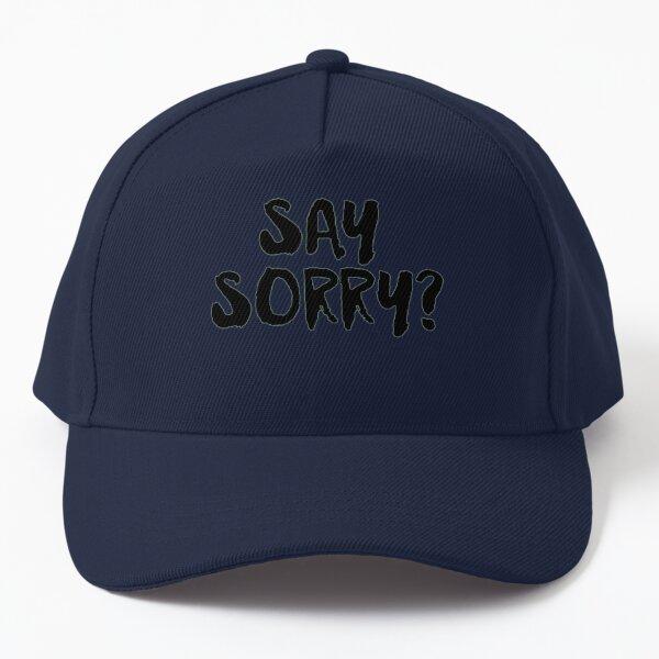 Sorry Baseball Cap