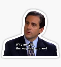 Michael Scott - Why Are You The Way That You Are? Sticker