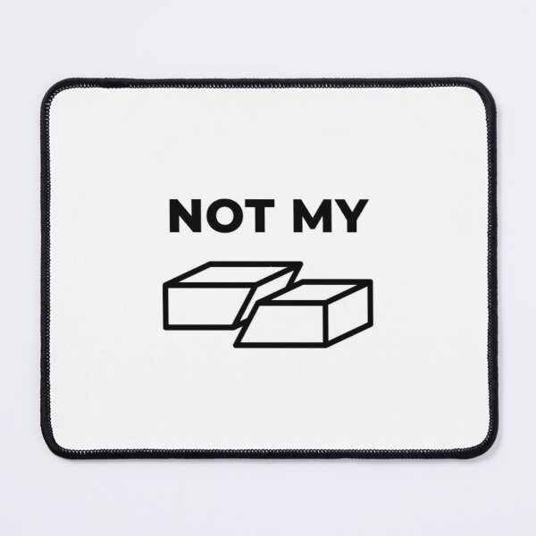 Not My Fault (Inverted) Mouse Pad