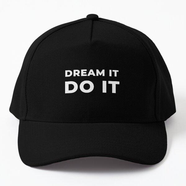 Dream It Do It Baseball Cap
