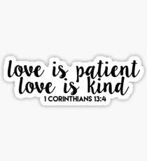 1 corinthians 13:4 - love is patient, love is kind - bible verse Sticker