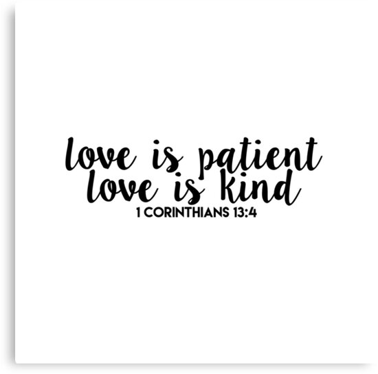 1 Corinthians 134 Love Is Patient Love Is Kind Bible Verse