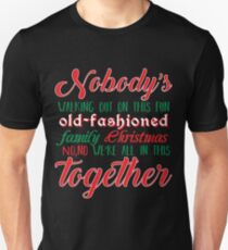 Nobody's Walking Out Unisex T-Shirt