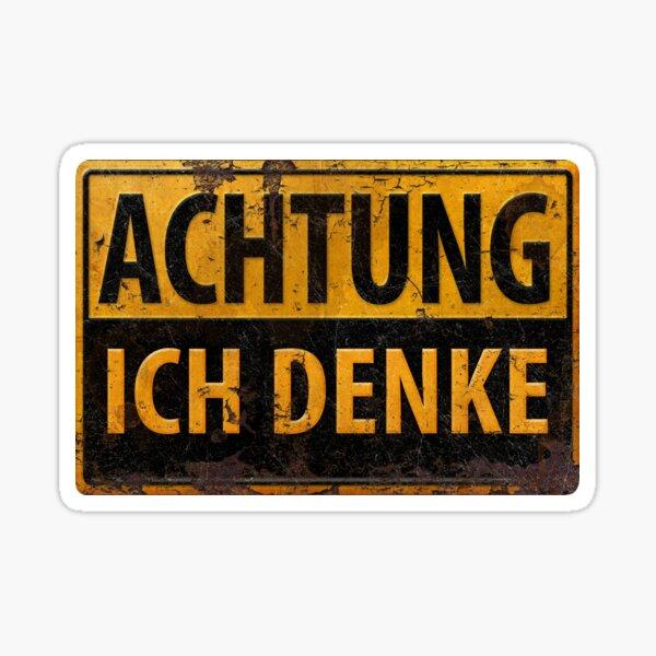 ACHTUNG, ICH DENKE - German Warning Caution Danger Sign, Lustig - Schild Sticker
