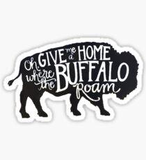 Oh, Give Me a Home Where the Buffalo Roam Sticker