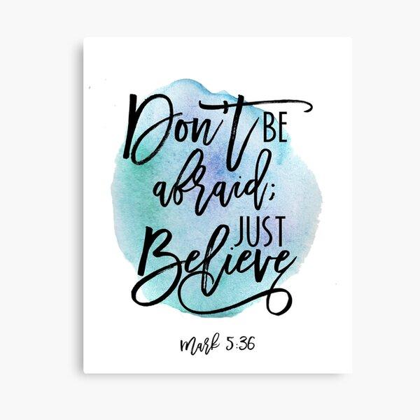 """Versículos de las Escrituras Marcos 5:36 con fondo de acuarela azul """"No tengas miedo, solo cree"""" Lienzo"""