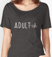 Adult-ish Women's Relaxed Fit T-Shirt