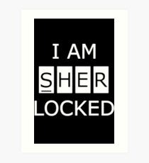 I Am SHERlocked Art Print