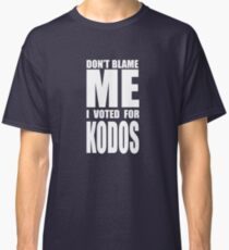 Don't Blame Me, I Voted For Kodos Classic T-Shirt