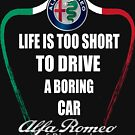 Life's Too Short - Drive Alfa by Fobrocks