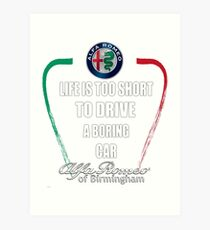 Life's Too Short - Drive Alfa Art Print