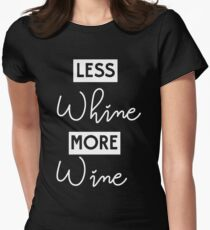 Less whine more wine T-Shirt
