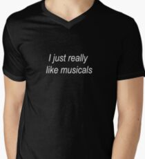 I just really like musicals Men's V-Neck T-Shirt