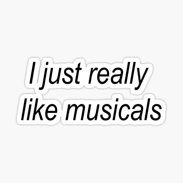 Simplemente me gustan los musicales Pegatina