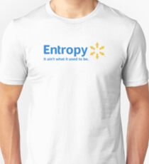 Entropy It Ain't What it Used to Be Unisex T-Shirt