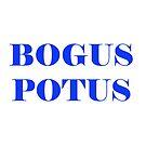 BOGUS POTUS - Blue sans hashtag by rcprodkrewe