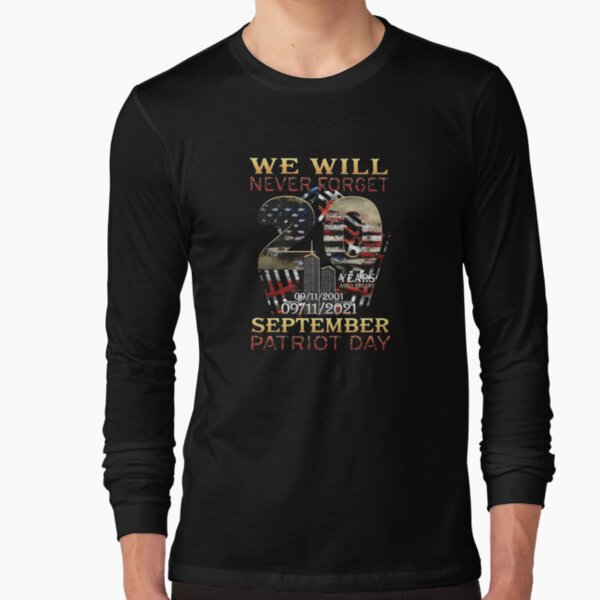 Never Forget Patriot Day 20th 911 Long Sleeve   Long Sleeve T-Shirt