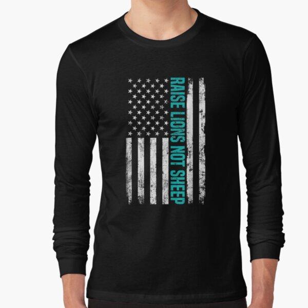 Patriotic Lion Raise Lions Not Sheep American Patriot Flag   Long Sleeve T-Shirt