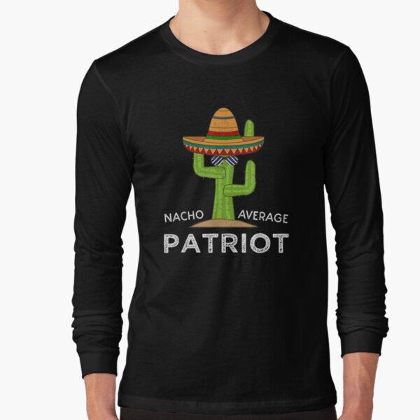 Fun Hilarious Patriot Meme Saying   Funny Patriotic   Long Sleeve T-Shirt
