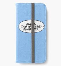 Eine sehr dumme Idee iPhone Flip-Case/Hülle/Klebefolie