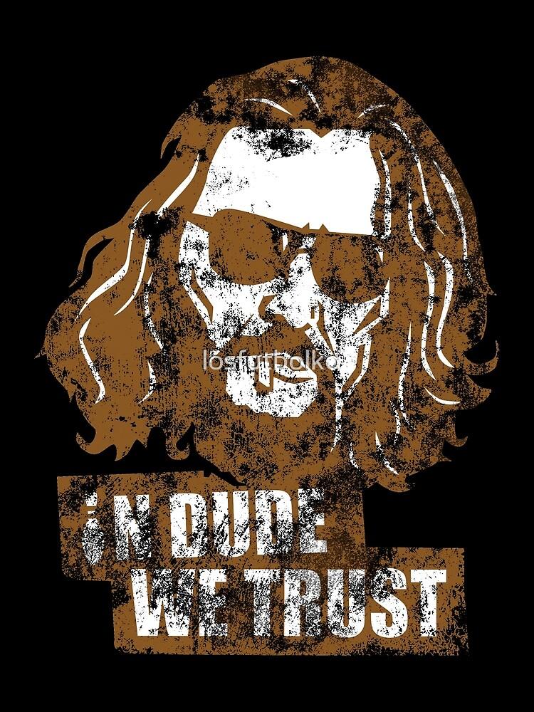 In Dude We Trust (Dude) by losfutbolko