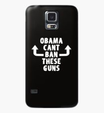 Obama Can't Ban These Guns  Case/Skin for Samsung Galaxy