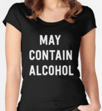 May contain alcohol Women's Fitted Scoop T-Shirt