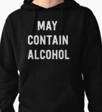 May contain alcohol Pullover Hoodie