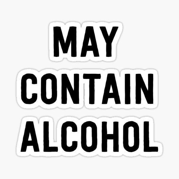 Peut contenir de l'alcool Sticker