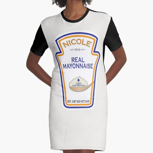 Funny Custom NICOLE Mayonnaise Label - please view artist notes to customize OR order this listing to receive AS SHOWN Graphic T-Shirt Dress