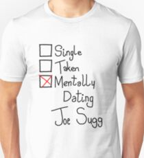 Mentally Dating Joe Sugg Unisex T-Shirt