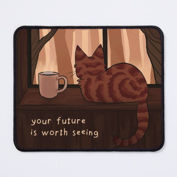 """""""Your Future is Worth Seeing"""" Fall Kitty on the Windowsill Mouse Pad"""