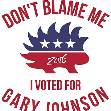 Don't Blame Me I Voted For Gary Johnson T-Shirt by flippinsg
