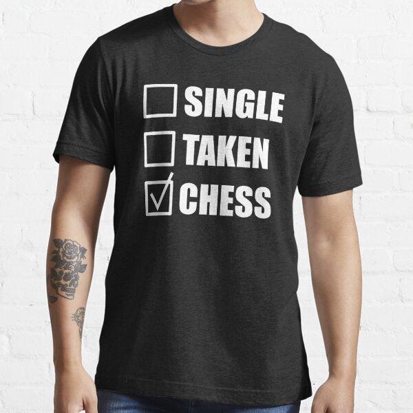 Single Taken Chess Essential T-Shirt