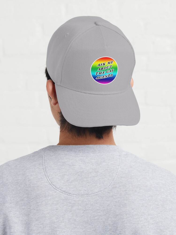 Alternate view of ask me about the gay agenda   lgbtqia+ queer rainbow Cap