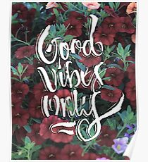 Good Vibes Only / Tulips Poster