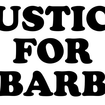 Justice for Barb by 3bagsfull