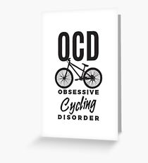 OCD Obsessive Cycling Disorder - Funny Cycler Bicycle Greeting Card