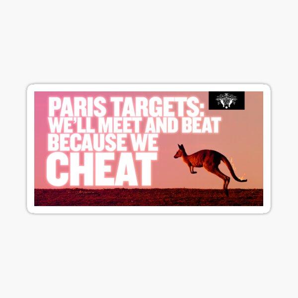 PARIS TARGETS: We'll Meet and Beat because we cheat — Sticker Sticker
