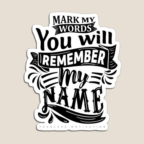 Mark My Words... Magnet