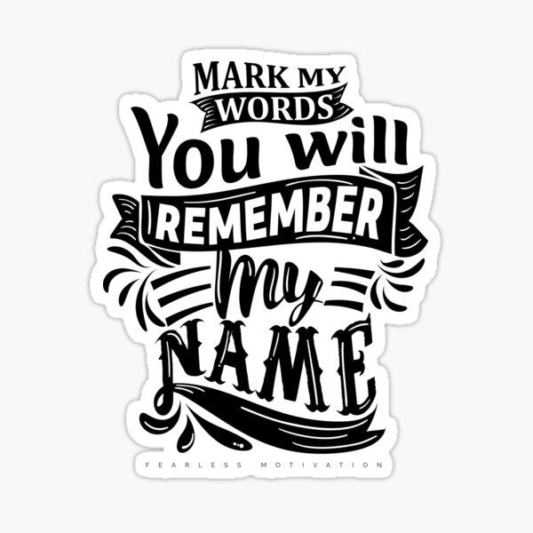 Mark My Words... Sticker