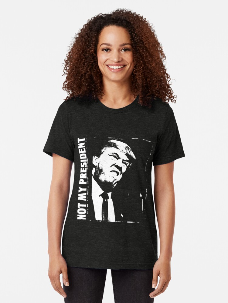 Alternate view of Trump - Not My President Tri-blend T-Shirt