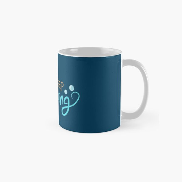 Just Keep Swimming Classic Mug
