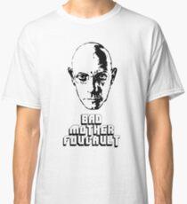 Bad Mother Foucault Classic T-Shirt