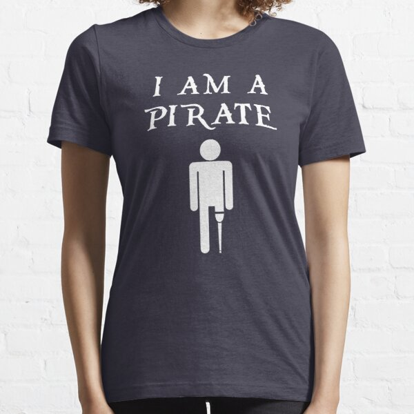I Am a Pirate for Amputees  Essential T-Shirt
