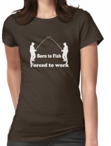 Born to Fishing Funny Womens Fitted T-Shirt