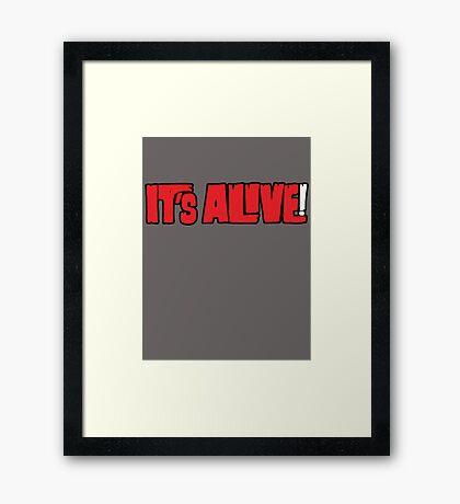 it's alive Framed Print